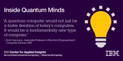 Inside Quantum Minds - ibm.com/ibmcai/quantumcomputing